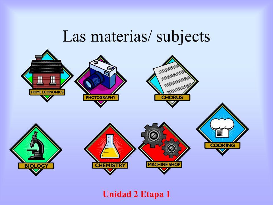 Las materias/ subjects Unidad 2 Etapa 1