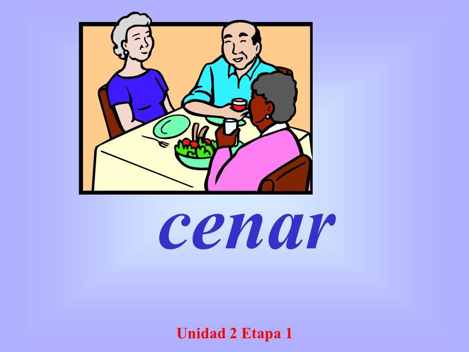 Unidad 2 Etapa 1 cenar