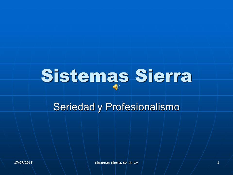 17/07/2015 Sistemas Sierra, SA de CV 2 SISTEMAS SIERRA A LA VANGUARDIA DE LA TECNOLOGIA SISTEMAS ERP TOTALMENTE INTEGRADOS SEGURIDAD DE SU INFORMACION SENCILLO DE OPERAR MULTIPLES OPCIONES MULTIUSUARIO Y MULTIEMPRESA SOPORTE POR INTERNET Desde 1980 VENTAS AL MOMENTO