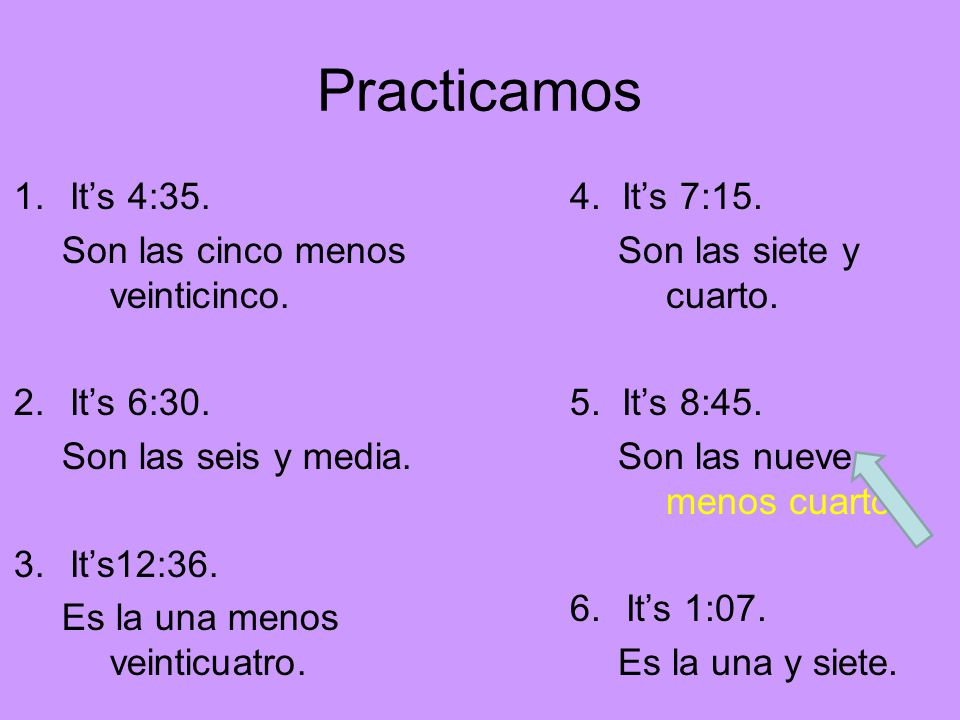 Practicamos 1.It's 4:35. Son las cinco menos veinticinco.