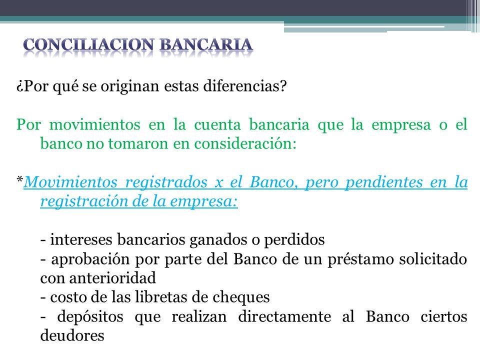 ¿Por qué se originan estas diferencias? Por movimientos en la cuenta bancaria que la empresa o el banco no tomaron en consideración: *Movimientos regi