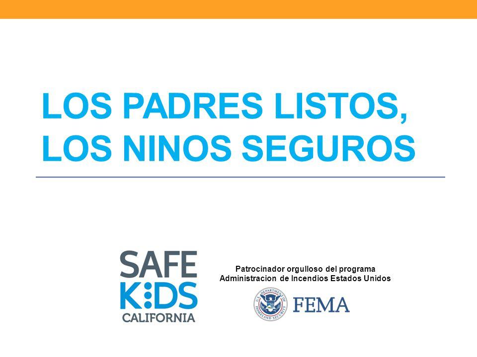 Patrocinador orgulloso del programa Administracion de Incendios Estados Unidos LOS PADRES LISTOS, LOS NINOS SEGUROS