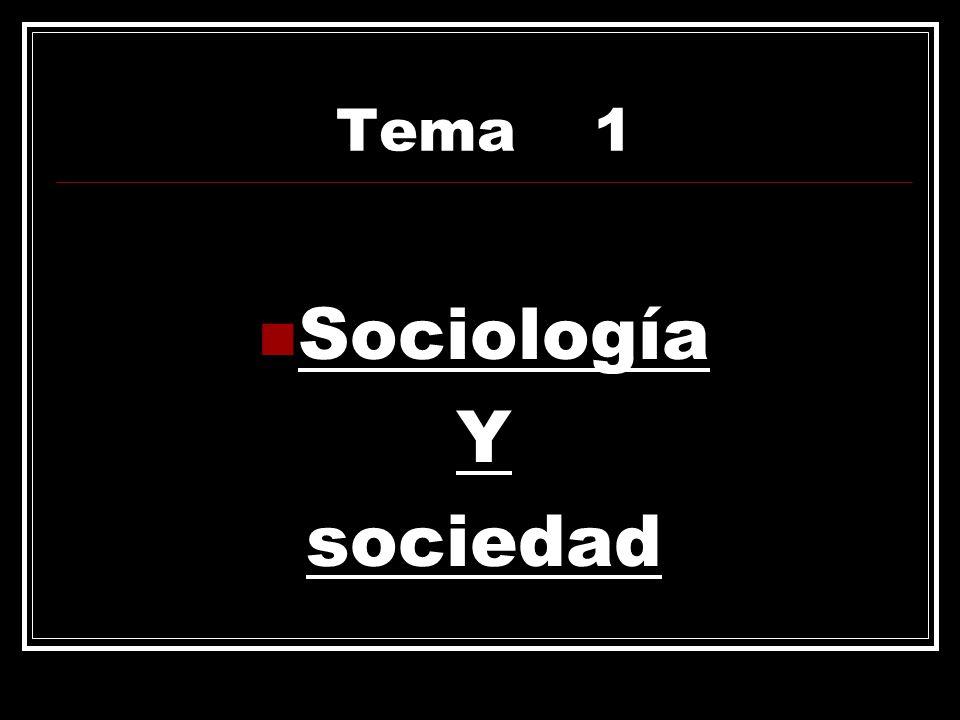 Tema 1 Sociología Y sociedad