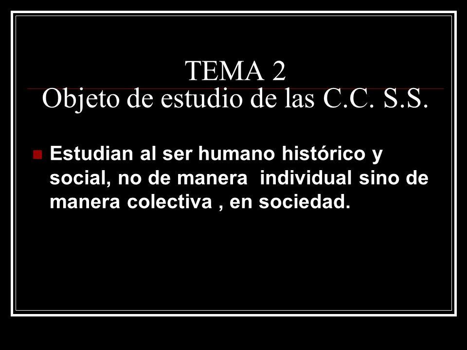TEMA 2 Objeto de estudio de las C.C.S.S.