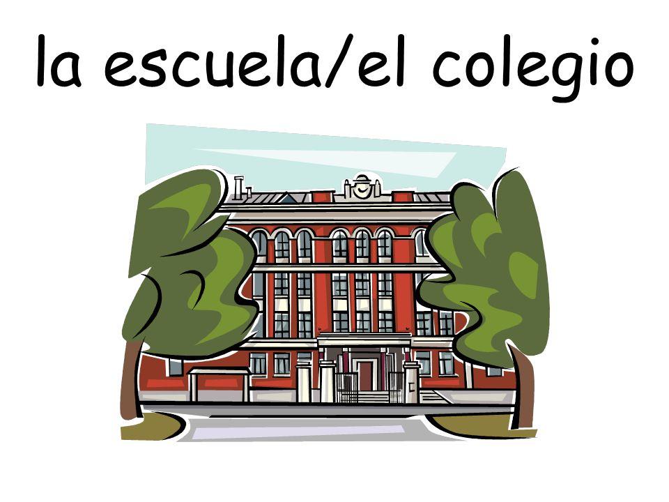 la escuela/el colegio