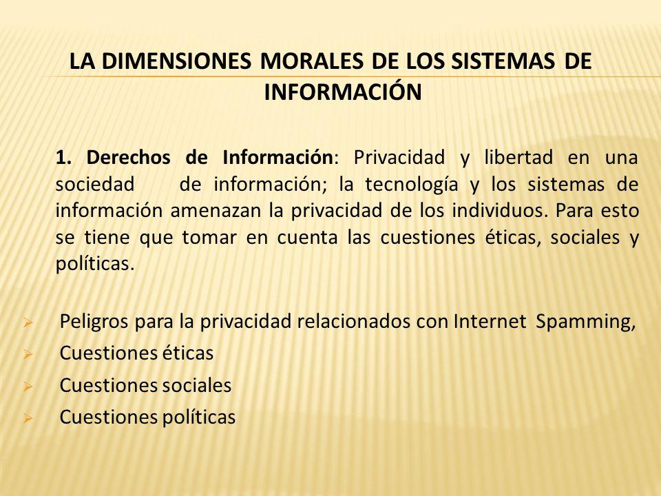 LA DIMENSIONES MORALES DE LOS SISTEMAS DE INFORMACIÓN 1.