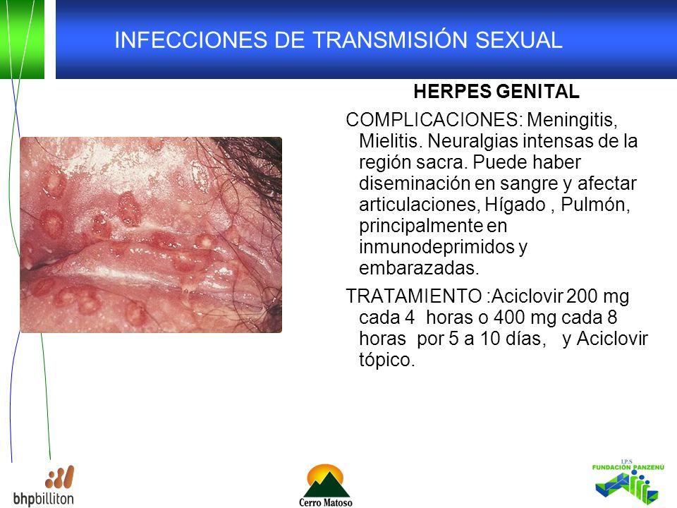 INFECCIONES DE TRANSMISIÓN SEXUAL HERPES GENITAL COMPLICACIONES: Meningitis, Mielitis.