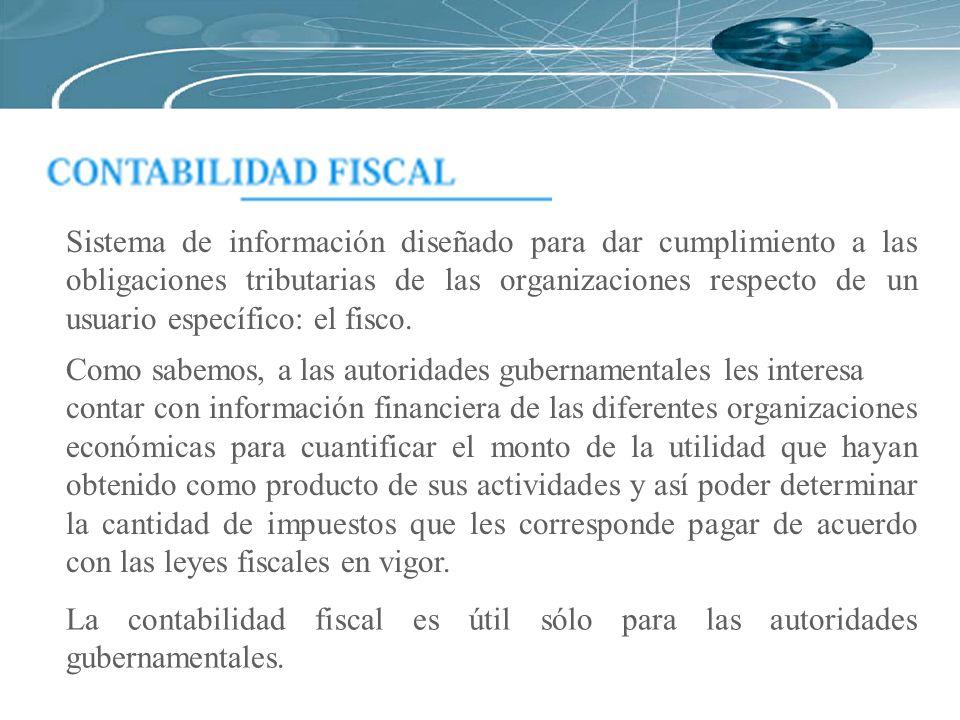 Sistema de información diseñado para dar cumplimiento a las obligaciones tributarias de las organizaciones respecto de un usuario específico: el fisco