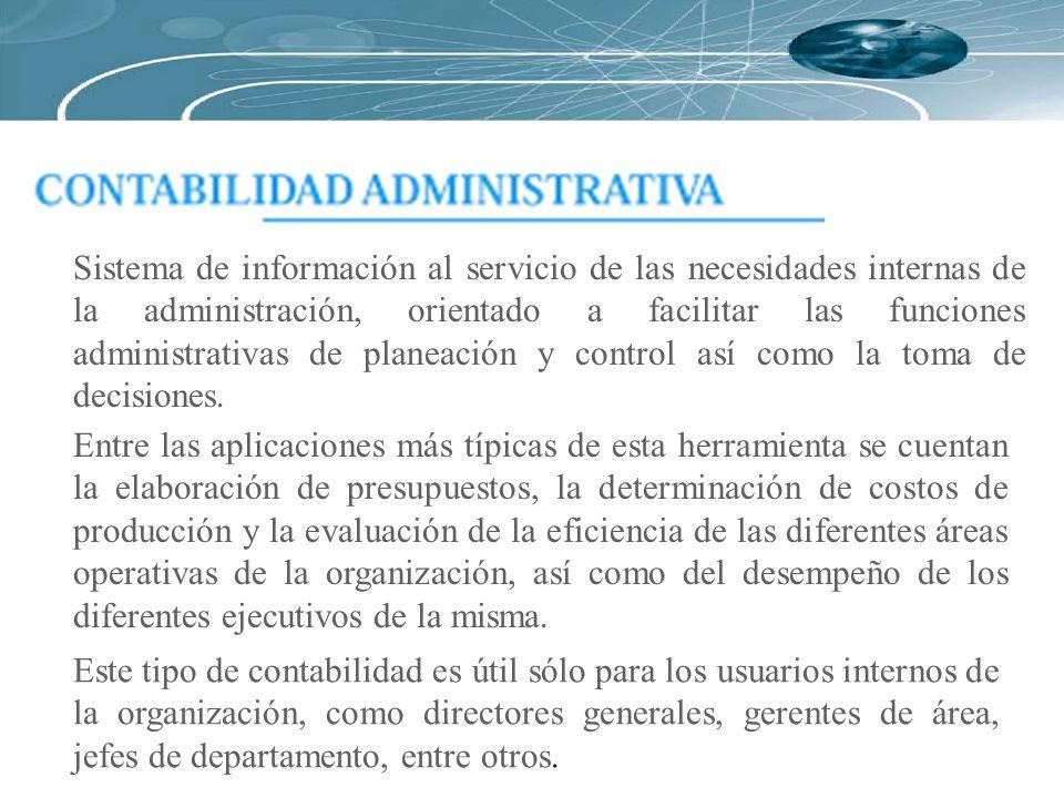 Sistema de información al servicio de las necesidades internas de la administración, orientado a facilitar las funciones administrativas de planeación