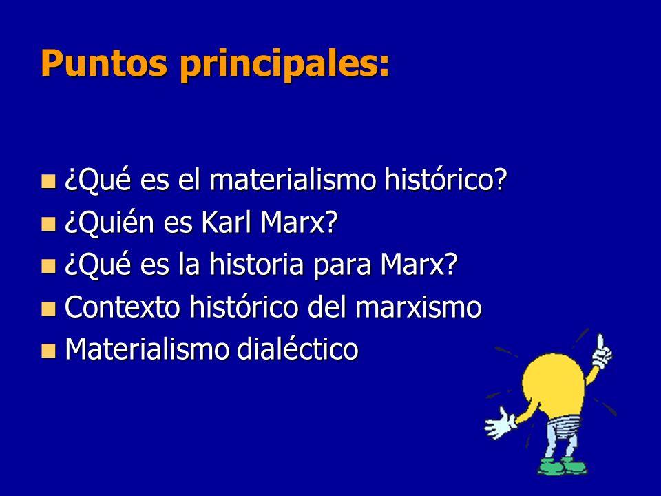 Puntos principales: ¿Qué es el materialismo histórico.