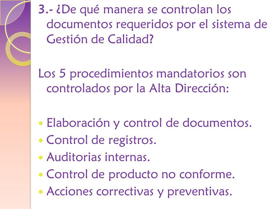 3.- ¿De qué manera se controlan los documentos requeridos por el sistema de Gestión de Calidad.