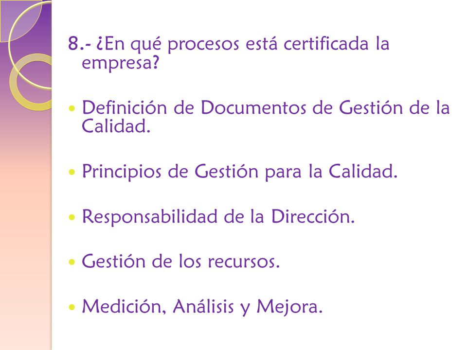 8.- ¿En qué procesos está certificada la empresa.