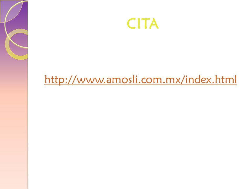 CITA http://www.amosli.com.mx/index.html