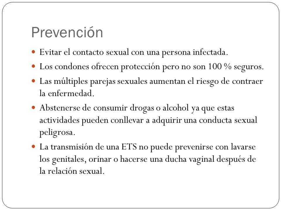 Prevención Evitar el contacto sexual con una persona infectada.