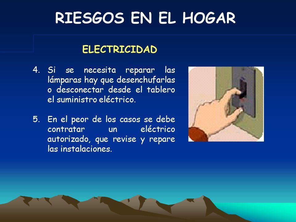 RIESGOS EN EL HOGAR 1.Revisar regularmente el buen estado de enchufes, interruptores y cables.
