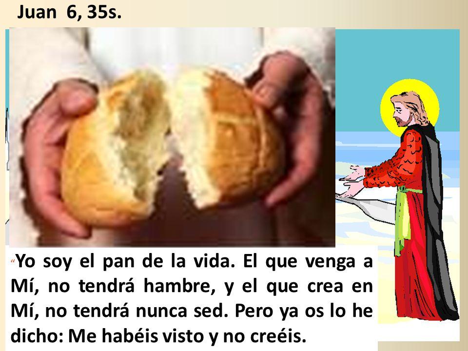 Yo soy el pan de la vida.