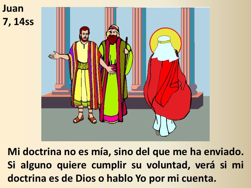 Mi doctrina no es mía, sino del que me ha enviado.