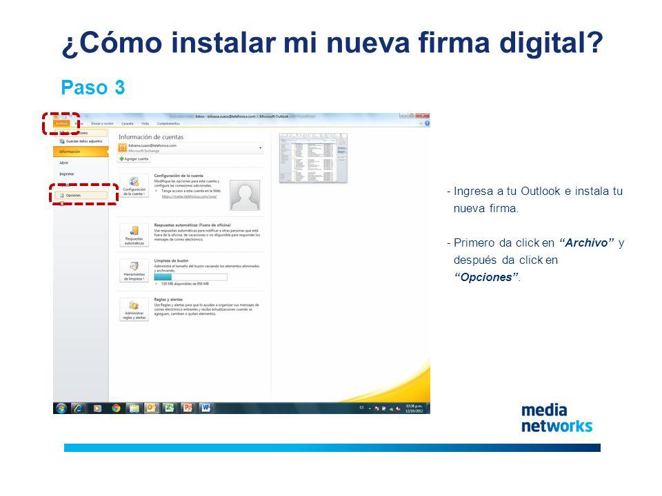 ¿Cómo instalar mi nueva firma digital. Paso 3 -Ingresa a tu Outlook e instala tu nueva firma.