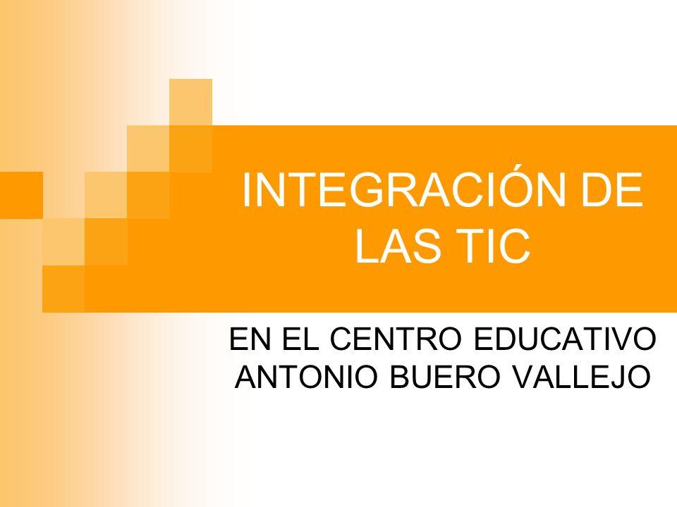 INTEGRACIÓN DE LAS TIC EN EL CENTRO EDUCATIVO ANTONIO BUERO VALLEJO