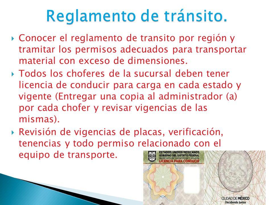  Conocer el reglamento de transito por región y tramitar los permisos adecuados para transportar material con exceso de dimensiones.  Todos los chof