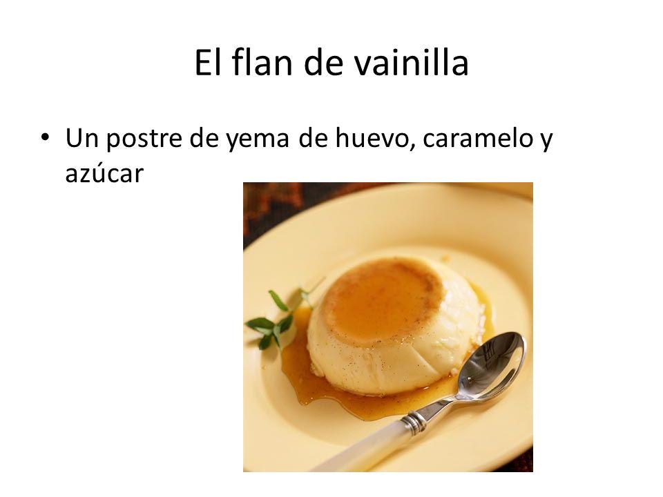 El flan de vainilla Un postre de yema de huevo, caramelo y azúcar