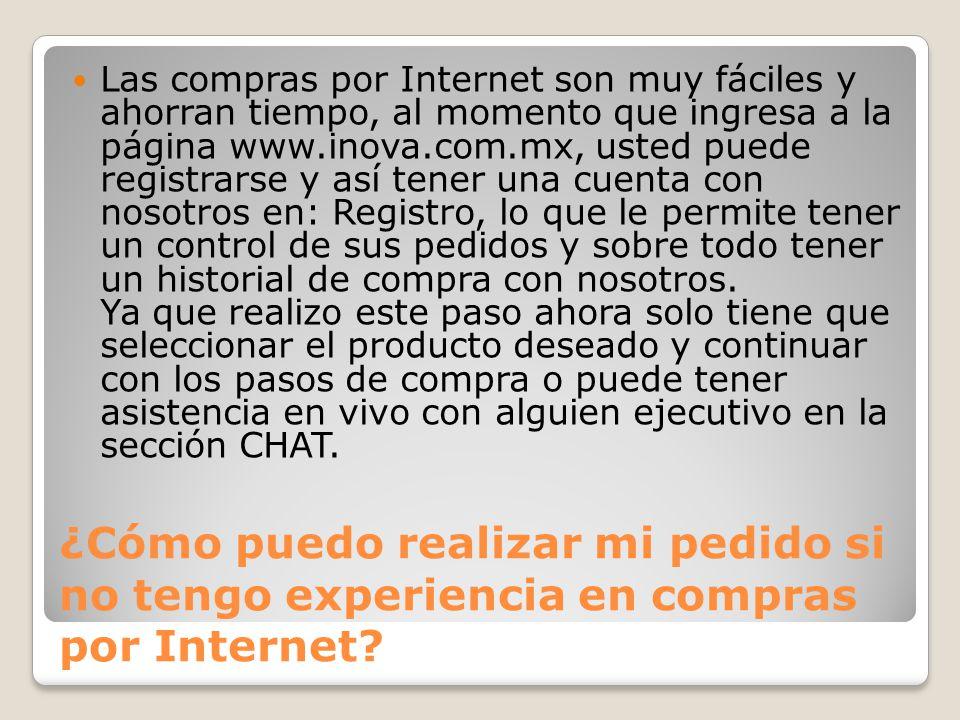 ¿Cómo puedo realizar mi pedido si no tengo experiencia en compras por Internet.