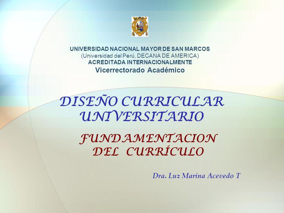 UNIVERSIDAD NACIONAL MAYOR DE SAN MARCOS (Universidad del Perú, DECANA DE AMERICA) ACREDITADA INTERNACIONALMENTE Vicerrectorado Académico DISEÑO CURRI