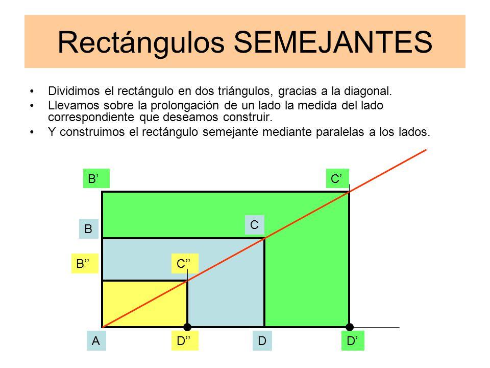 Rectángulos SEMEJANTES Dividimos el rectángulo en dos triángulos, gracias a la diagonal.