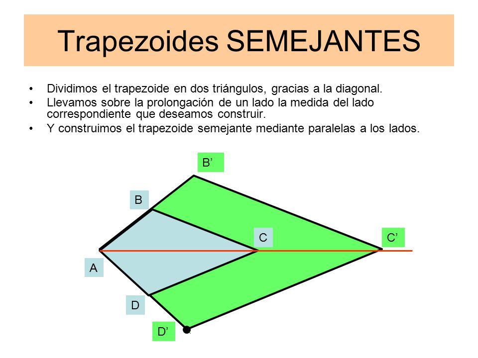 Trapezoides SEMEJANTES Dividimos el trapezoide en dos triángulos, gracias a la diagonal.