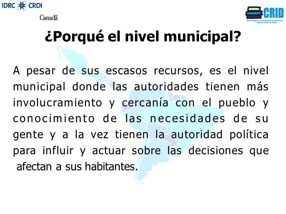 ¿Porqué el nivel municipal.