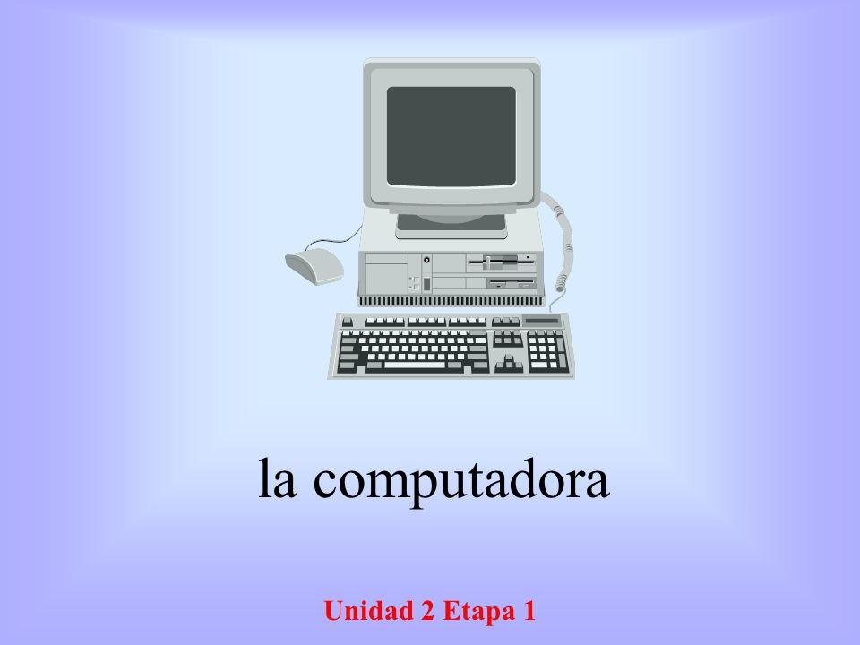 Unidad 2 Etapa 1 la computadora