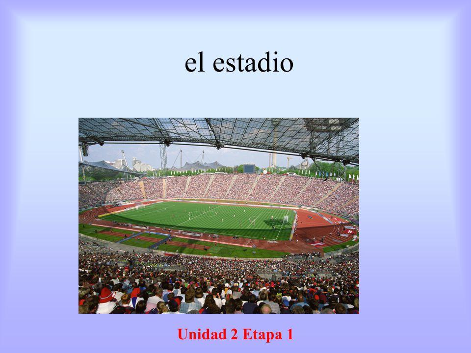 el estadio Unidad 2 Etapa 1