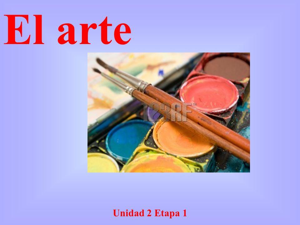 Unidad 2 Etapa 1 El arte