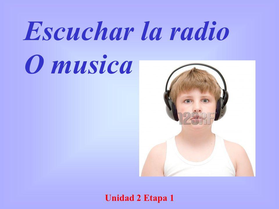 Escuchar la radio O musica