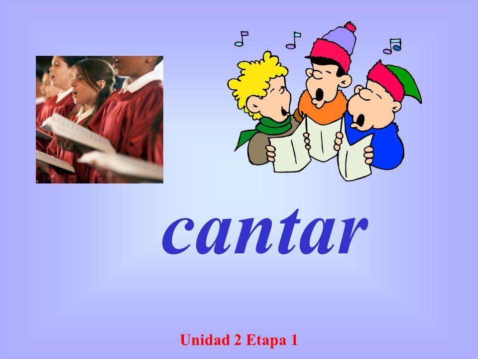 Unidad 2 Etapa 1 cantar