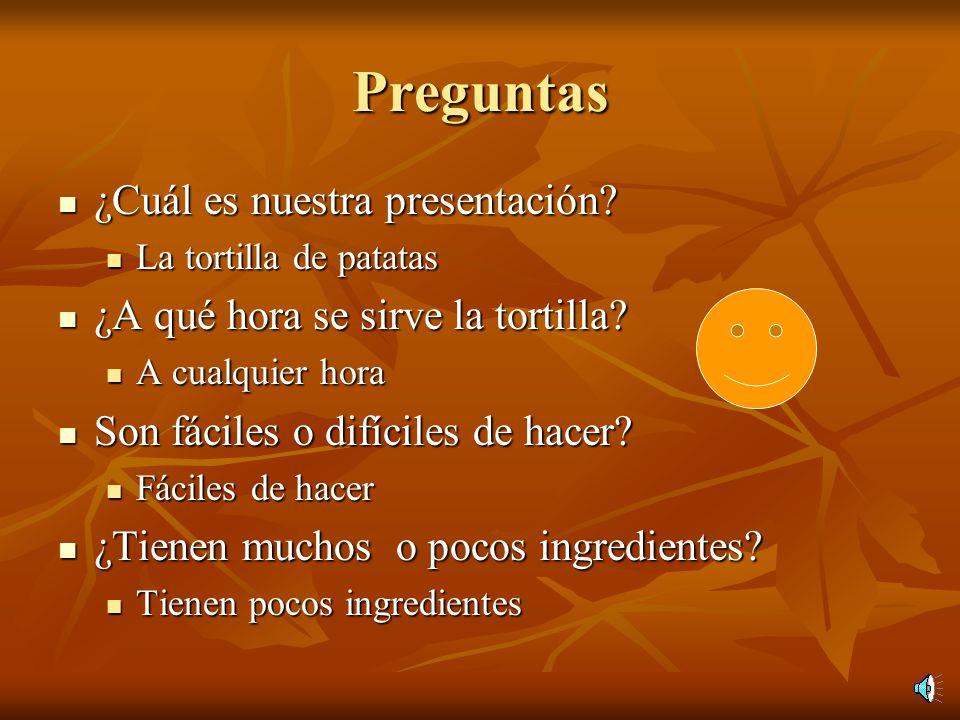 Las tapas españolas Son fáciles de cocinar Son fáciles de cocinar Tienen pocos ingredientes Tienen pocos ingredientes Se sirven a cualquier hora del d