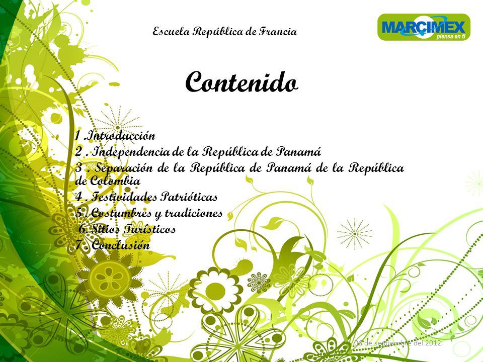 Contenido 1.Introducción 2. Independencia de la República de Panamá 3.