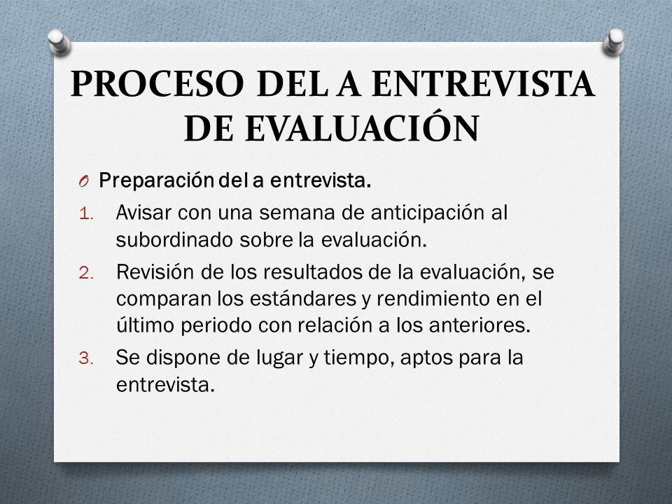PROCESO DEL A ENTREVISTA DE EVALUACIÓN O Preparación del a entrevista.
