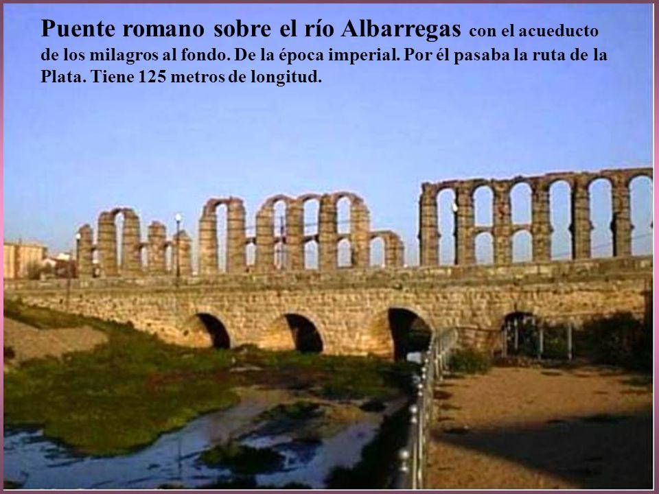 El puente romano sobre el río Guadiana, en la actualidad tiene 60 ojos y una longitud cercana a los 800 metros, con lo que se cataloga como uno de los mayores del periodo romano.