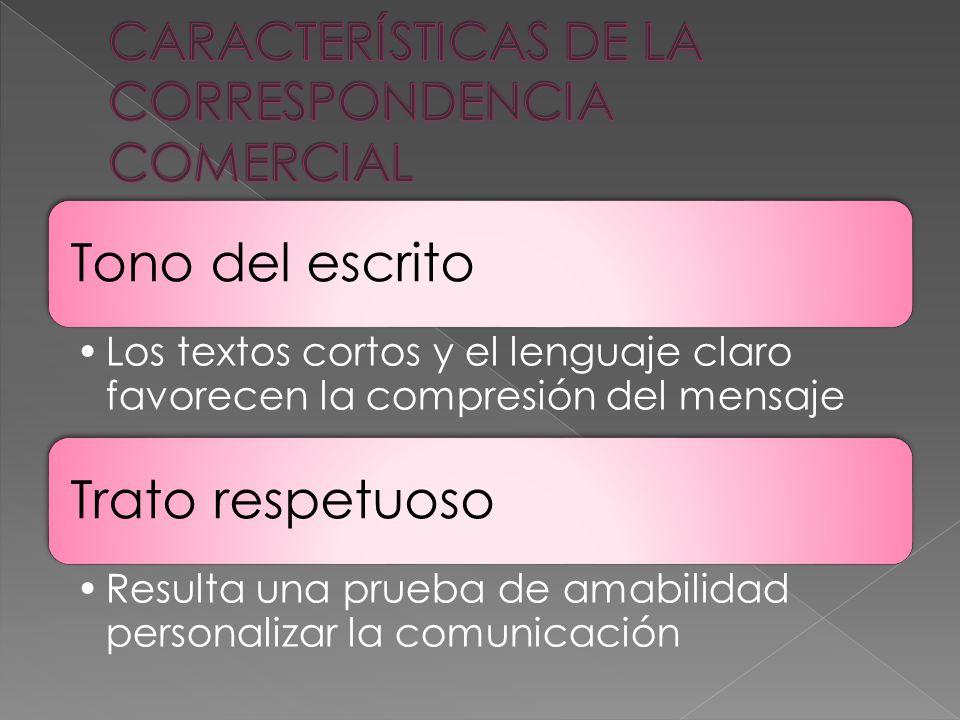 Tono del escrito Los textos cortos y el lenguaje claro favorecen la compresión del mensaje Trato respetuoso Resulta una prueba de amabilidad personalizar la comunicación