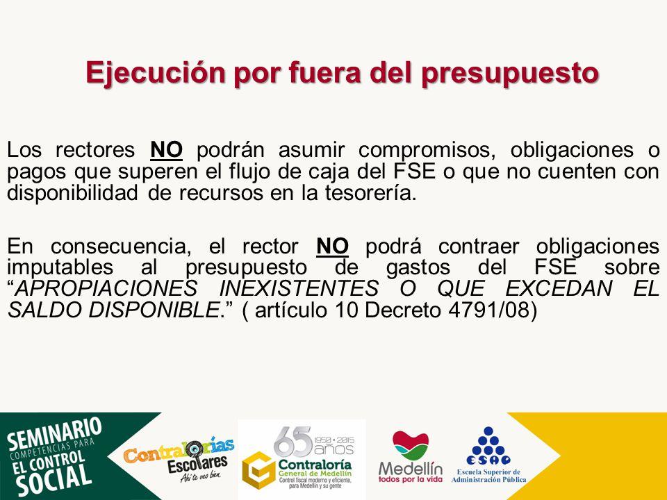 Los rectores NO podrán asumir compromisos, obligaciones o pagos que superen el flujo de caja del FSE o que no cuenten con disponibilidad de recursos e