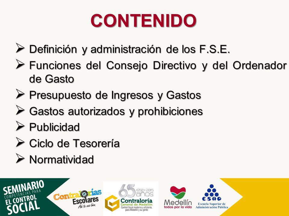 CONTENIDO  Definición y administración de los F.S.E.  Funciones del Consejo Directivo y del Ordenador de Gasto  Presupuesto de Ingresos y Gastos 