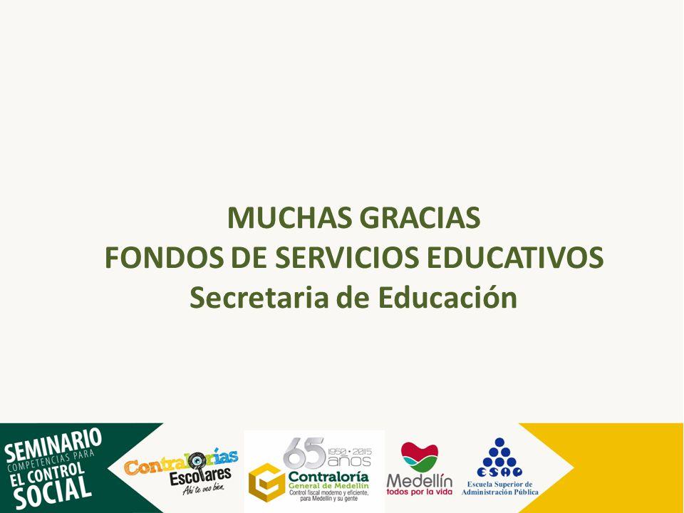 MUCHAS GRACIAS FONDOS DE SERVICIOS EDUCATIVOS Secretaria de Educación
