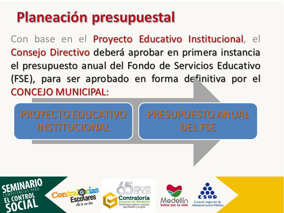 Proyecto Educativo Institucional Consejo Directivo deberá aprobar en primera instancia el presupuesto anual del Fondo de Servicios Educativo (FSE), pa