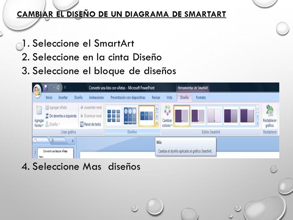 CAMBIAR EL DISEÑO DE UN DIAGRAMA DE SMARTART 1.Seleccione el SmartArt 2.Seleccione en la cinta Diseño 3.Seleccione el bloque de diseños 4.Seleccione M
