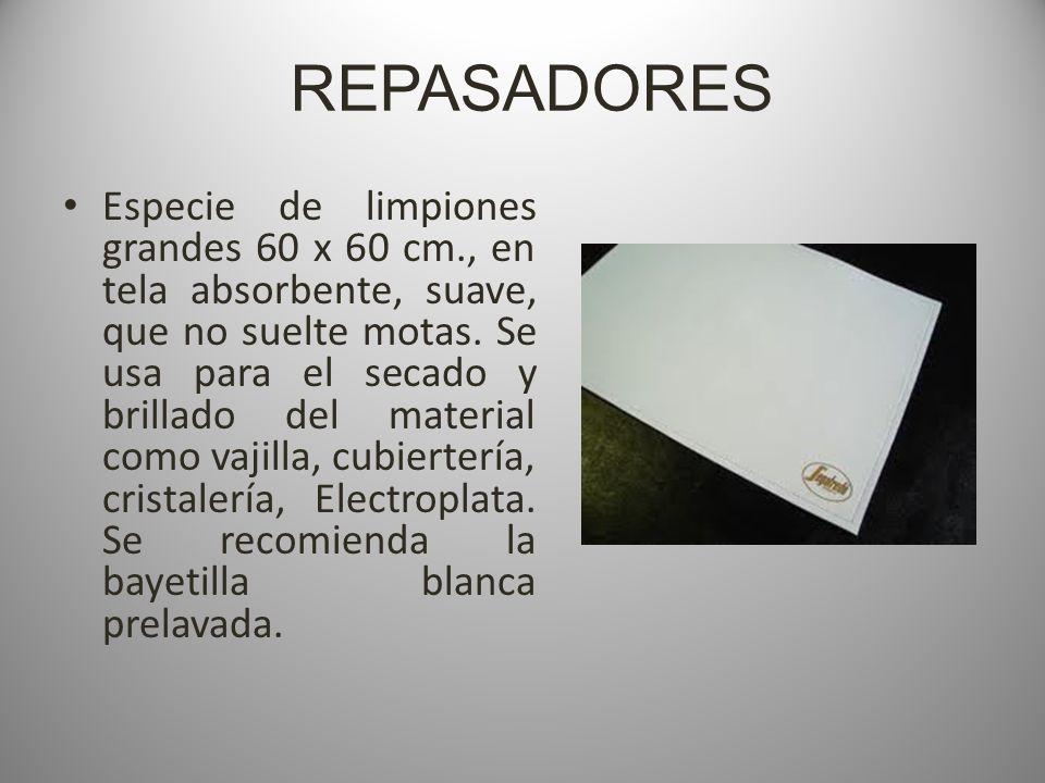 REPASADORES Especie de limpiones grandes 60 x 60 cm., en tela absorbente, suave, que no suelte motas.