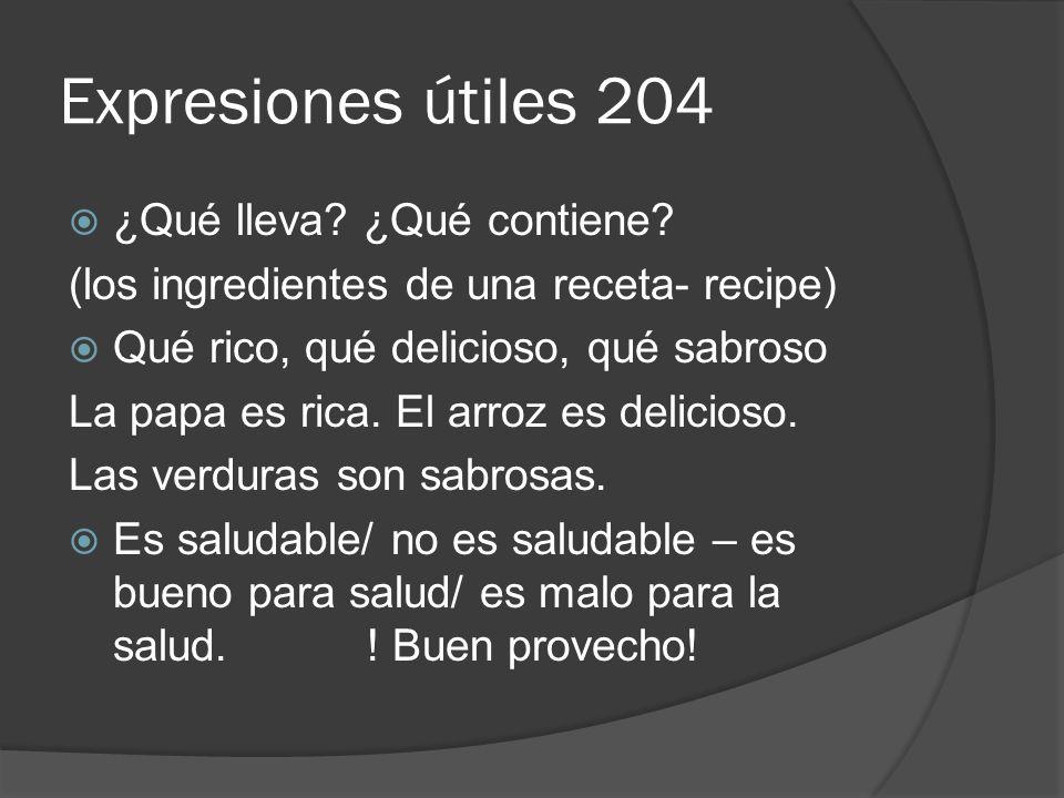 Expresiones útiles 204  ¿Qué lleva.¿Qué contiene.