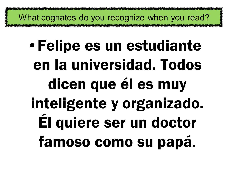 Felipe es un estudiante en la universidad. Todos dicen que él es muy inteligente y organizado.