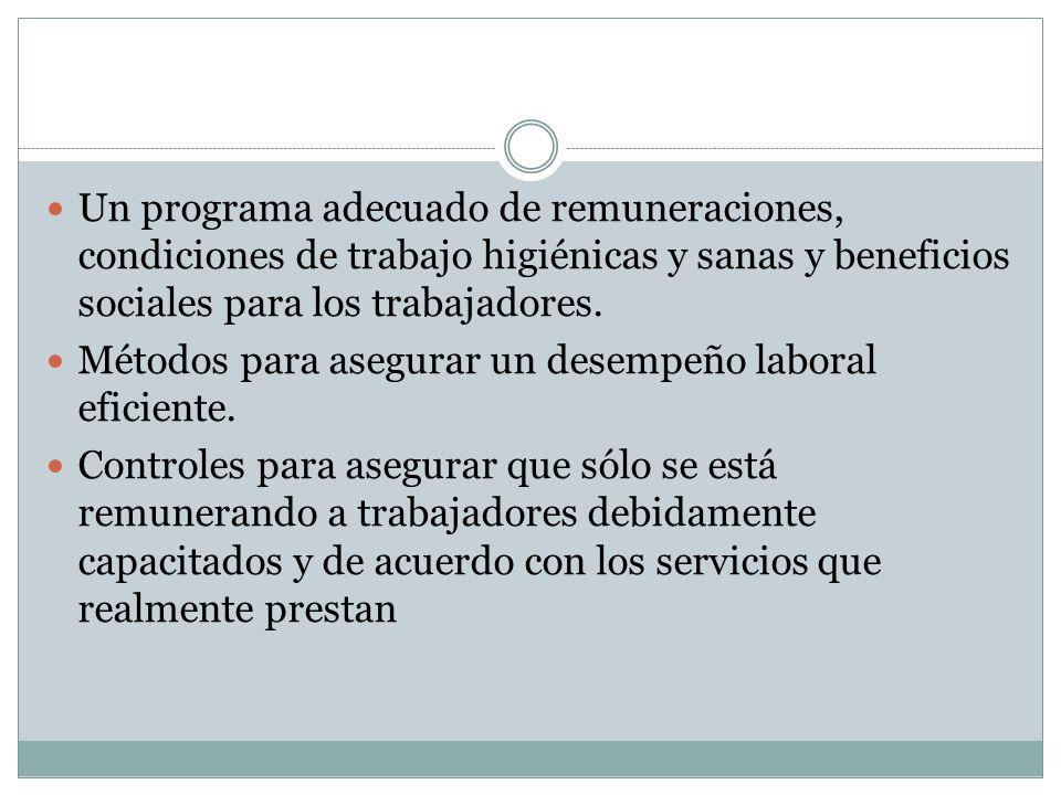 Un programa adecuado de remuneraciones, condiciones de trabajo higiénicas y sanas y beneficios sociales para los trabajadores. Métodos para asegurar u