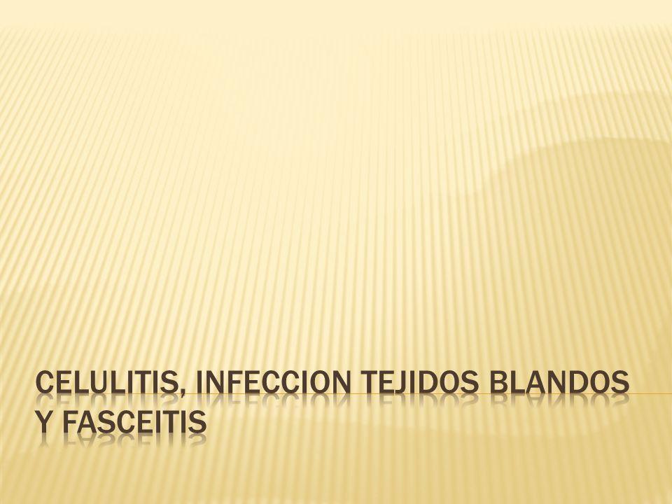  El término infecciones de piel y tejidos blandos se engloban todas aquellas infecciones que afectan a la piel y anexos cutáneos, tejido celular subcutáneo, fascias y músculo esquelético.